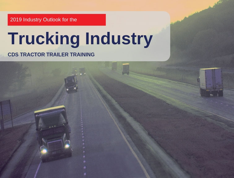 Trucking Industry Outlook For 2019 Cds Tractor Trailer Training