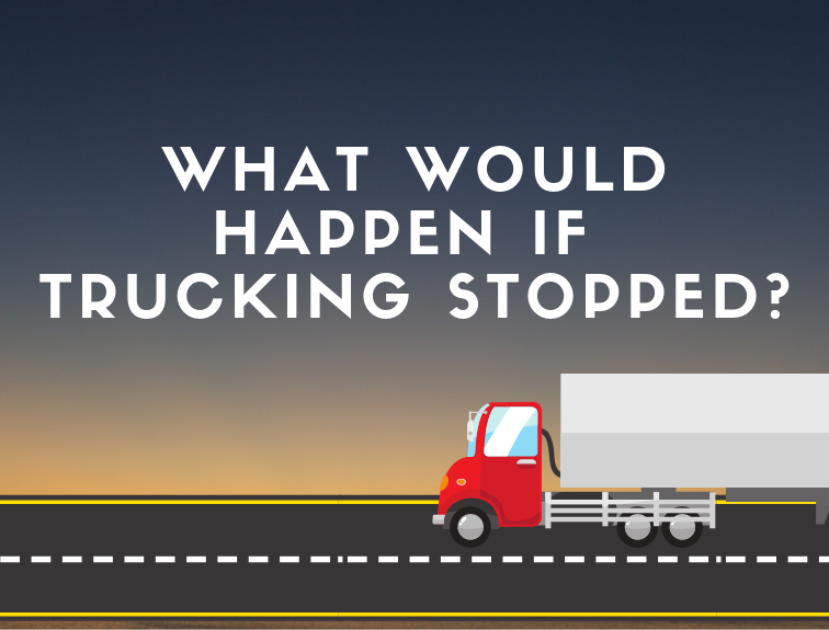What Would Happen if Trucking Suddenly Stopped?