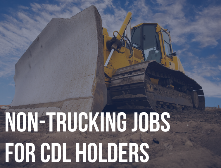 "Image of bulldozer/heavy machinery on a hill. Text over image reads ""non-trucking jobs for cdl holders"""